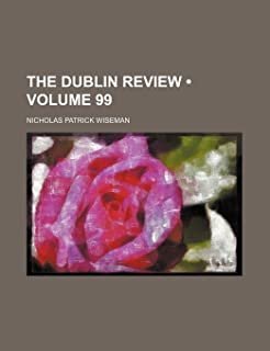The Dublin Review (Volume 99)