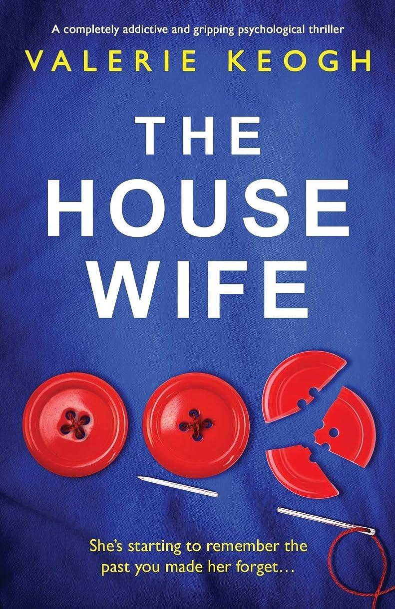 降雨ツインめるThe Housewife: A completely addictive and gripping psychological thriller