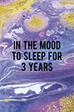 In The Mood To Sleep For 3 Years: Sleepy People Notebook Journal Composition Blank Lined Diary Notepad 120 Pages Paperback Colors