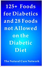 125 + Foods for Diabetics and 28 Foods Not Allowed on a Diabetes Diet