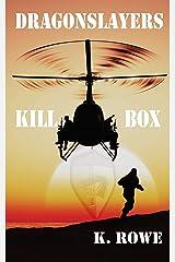 Dragonslayers: Kill Box (Dragonslayers Saga Book 4) Kindle Edition