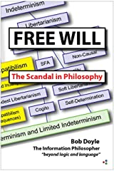 Free Will: The Scandal in Philosophy Kindle Edition