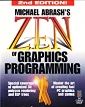Zen of Graphics Programming, 2nd Edition: Master the Art of Creating Fast PC Games and Graphics Applications