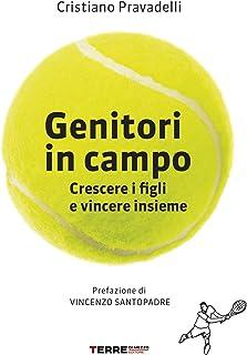 Genitori in campo: Crescere i figli e vincere insieme (Italian Edition)