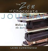 The Zen of Chocolate Journal: Wisdom by the Bar (Zen for Life Journal)