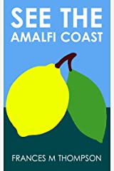 See the Amalfi Coast Kindle Edition