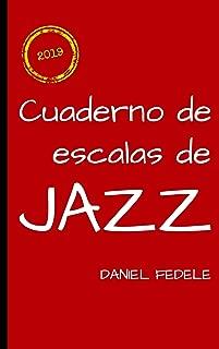 Cuaderno de escalas de jazz: una hoja de ruta para principiantes (Cuadernos de lenguaje del jazz) (Spanish Edition)