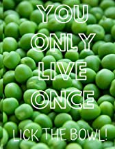 You Only Live Once Lick The Bowl!: Funny Quote Blank Recipe Journal For Cookers To Write And Describe Recipes, Large (8.5x11)