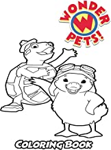 Wonder Pets Coloring Book: Coloring Book for Kids and Adults, Activity Book with Fun, Easy, and Relaxing Coloring Pages (Perfect for Children Ages 3-5, 6-8, 8-12+)