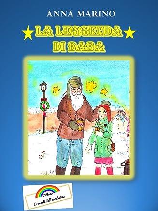 La leggenda di Baba (I racconti dellarcobaleno Vol. 1)