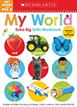 My World Get Ready for Pre-K Workbook: Scholastic Early Learners (Extra Big Skills Workbook)