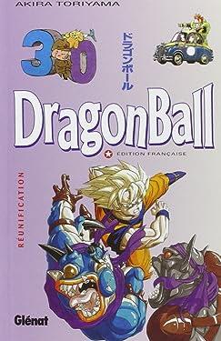 Dragon Ball (sens français) - Tome 30: Réunification (Dragon Ball (sens français) (30)) (French Edition)