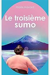 Le troisième sumo: Conte philosophique au Japon Format Kindle