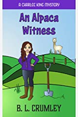An Alpaca Witness (A Charlee King Mystery Book 1) Kindle Edition