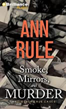 Smoke, Mirrors, and Murder: And Other True Cases