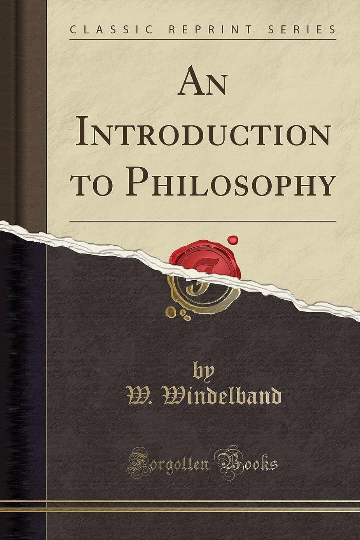 スイ時々時々歪めるAn Introduction to Philosophy (Classic Reprint)