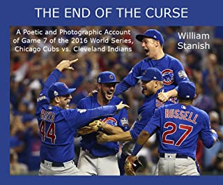 The End of the Curse: A Poetic and Photographic Account of Game 7 of the 2016 World Series, Chicago Cubs vs. Cleveland Indians