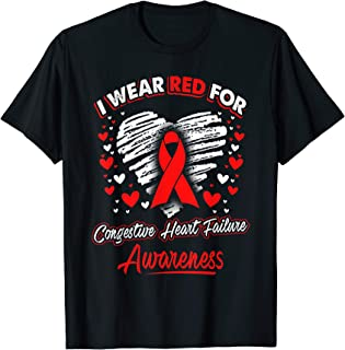 I Wear Red For Congestive Heart Failure Awareness T Shirt
