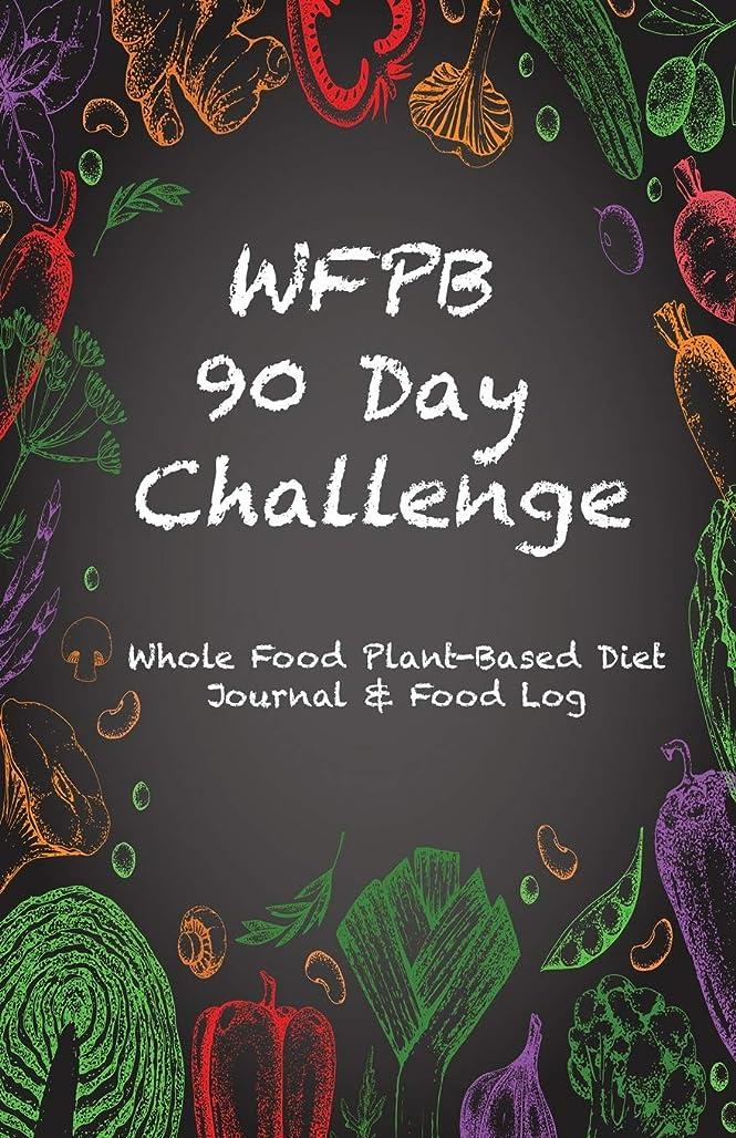暗唱する半径安全でないWFPB 90 Day Challenge: Whole Food Plant-Based Diet Journal & Food Log