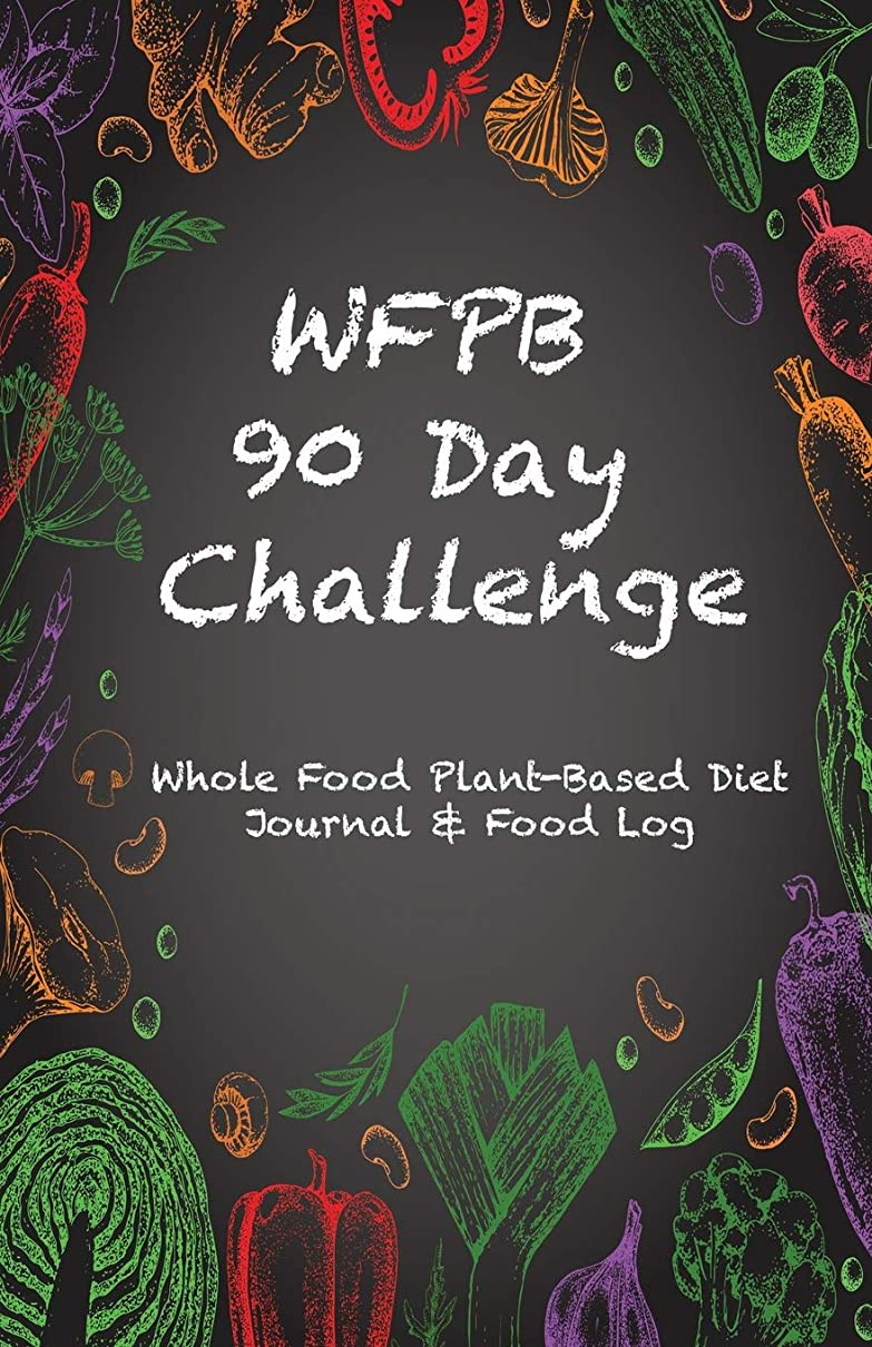 ケープ懲戒効率的WFPB 90 Day Challenge: Whole Food Plant-Based Diet Journal & Food Log