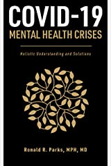 COVID-19/Mental Health Crises: Holistic Understanding and Solutions Kindle Edition