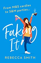 Faking It: The most hilarious and laugh out loud page turner you'll read this year!