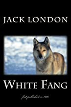 White Fang: illustrated - first published in 1906 (1st. Page Classics)