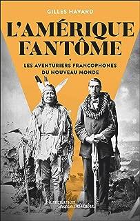 L'Amérique fantôme (Au fil de l'histoire) (French Edition)
