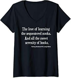 Womens Henry Wadsworth Longfellow Quote Love Learning Books Reading V-Neck T-Shirt