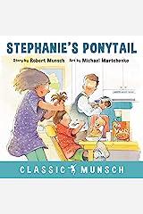 Stephanie's Ponytail (Classic Munsch) Kindle Edition