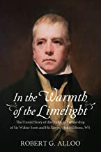 In The Warmth of the Limelight: The Untold Story of the Unlikely Partnership of Sir Walter Scott and His Lawyer, John Gibson, WS
