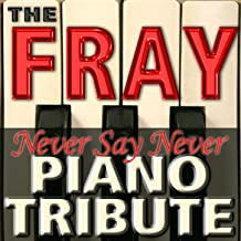 Best never say never piano the fray Reviews