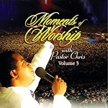 Moments of Worship With Pastor Chris, Vol. 3