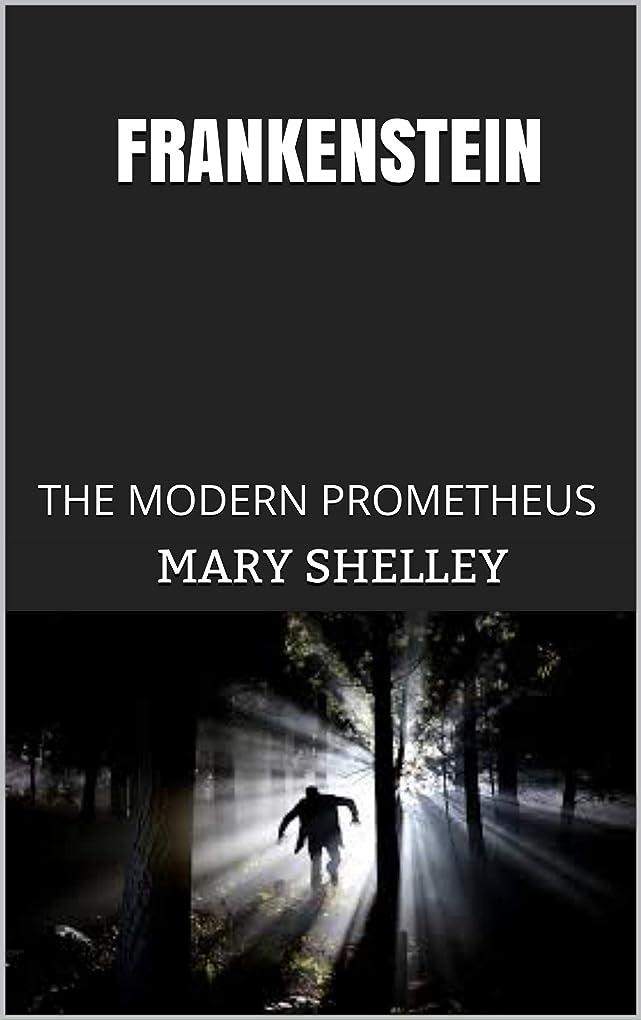 保険座標小競り合いFRANKENSTEIN: THE MODERN PROMETHEUS (English Edition)