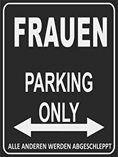 Indigos UG - Parking Only - Vrouwen - Alle anderen worden geslepen - parkeerplaatsbord 32x24 cm - alu-Dibond - folie belet...