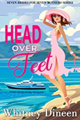 Head Over Feet: A Royal Romantic Comedy (Seven Brides for Seven Mothers Book 6) Kindle Edition