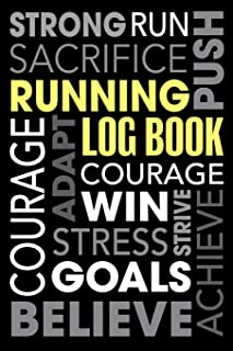 Running Log Book: Inspirational Words - Daily Runners Record Notebook For Logging Your Progress and Fitness Goals