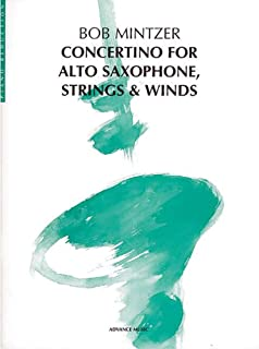 Concertino for Alto Saxophone, Strings & Winds - alto saxophone, strings and wind instruments - piano reduction with solo ...