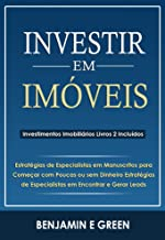 Investir em Imóveis: Estratégias de Especialistas em Manuscritos para Começar com Pouco ou Nenhum Dinheiro e Encontrar e Gerar Leads (Portuguese Edition)