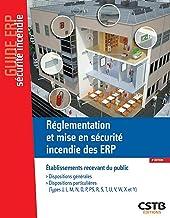 Livres Réglementation et mise en sécurité incendie des ERP: Dispositions générales - Dispositions particulières (Types J, L, M, N, O, P, PS, R, S, T, U, V, W, X et Y PDF