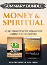 Summary Bundle: Money & Spiritual: Readtrepreneur Publishing: Includes Summary of The Total Money Makeover & Summary of The Untethered Soul
