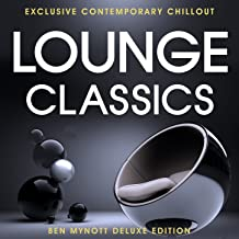 Lounge Classics - Exclusive Contemporary Chillout - Deluxe Edition Compiled by Ben Mynott