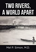 Two Rivers, a World Apart (English Edition)
