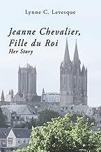 Jeanne Chevalier, Fille du Roi: Her Story