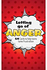 Letting Go of Anger Card Deck: 54 Cards to Help Teens Tame Frustration Cards