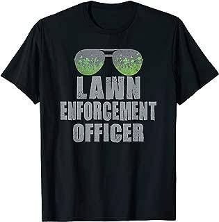 Mens LAWN ENFORCEMENT OFFICER Landscaper Gardener Funny Dad Gift T-Shirt