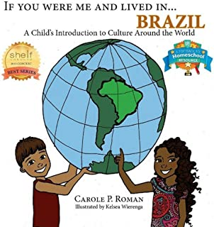 If You Were Me and Lived in... Brazil: A Child's Introduction to Culture Around the World (A Child's Introduction to Cultu...