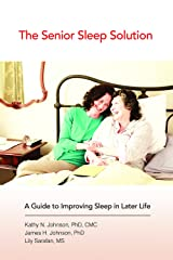 The Senior Sleep Solution: A Guide to Improving Sleep in Later Life Paperback