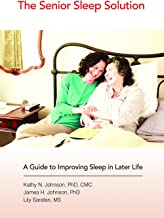 The Senior Sleep Solution: A Guide to Improving Sleep in Later Life