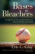 Bases to Bleachers: A Collection of Personal Baseball Stories from the Stands and Beyond